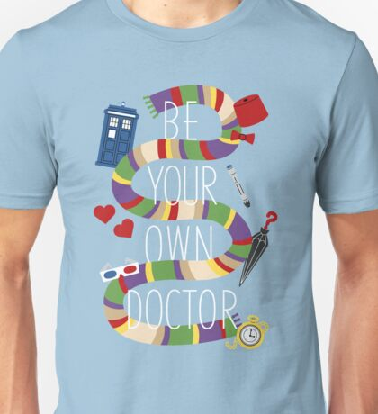 Be Your Own Doctor T-Shirt