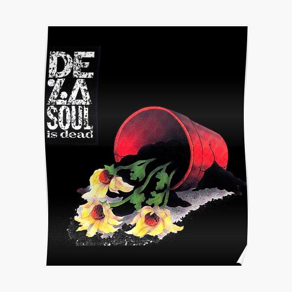 De La Soul T-Shirtde la soul is dead Poster