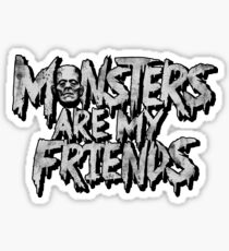 Monsters are my friends Sticker