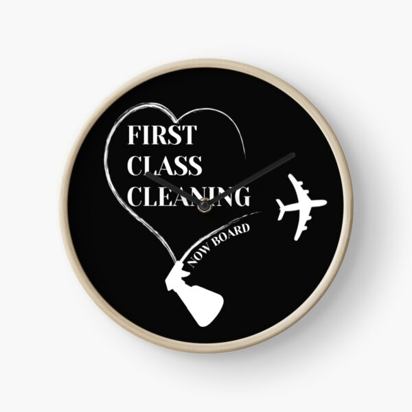 First Class Cleaning Inspirational Housekeeping Gift T-Shirt   Clock