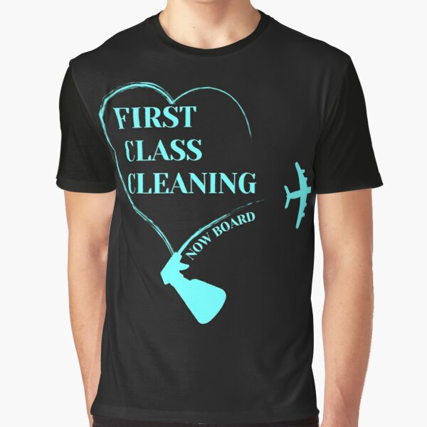 First Class Cleaning Inspirational Housekeeping Gift T-Shirt   Graphic T-Shirt