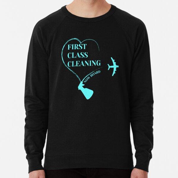 First Class Cleaning Inspirational Housekeeping Gift T-Shirt   Lightweight Sweatshirt