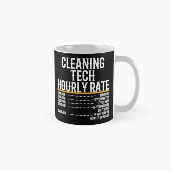 Cleaning Tech Hourly Rate Classic Mug