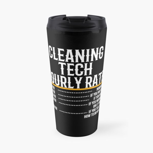 Cleaning Tech Hourly Rate Travel Mug