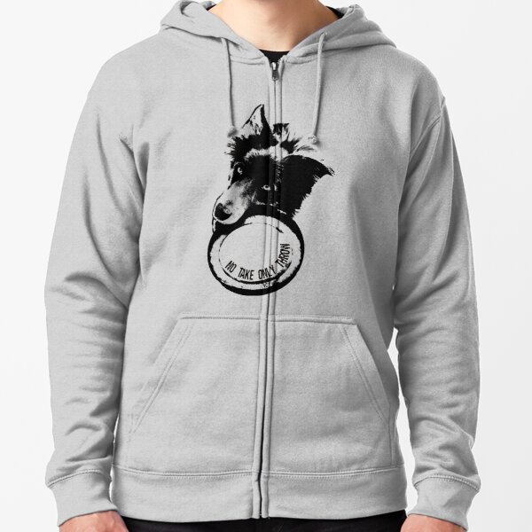 NO TAKE. ONLY THROW. (Border Collie) Zipped Hoodie