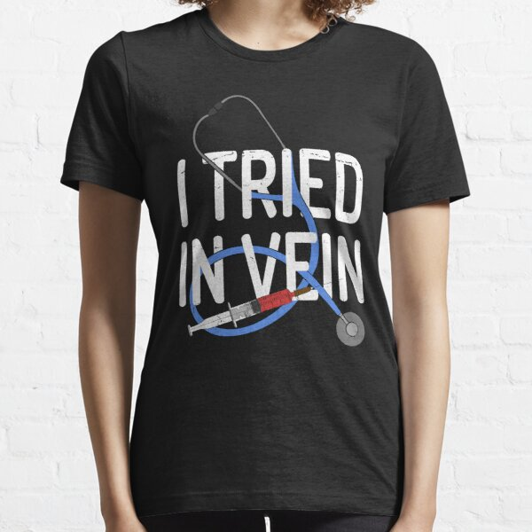 I tried in vein Essential T-Shirt