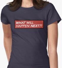 What will happen next? Womens Fitted T-Shirt