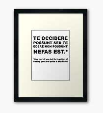 They Can Kill You, but the Legalities of Eating You Are Quite a Bit Dicier | Infinite Jest Framed Print