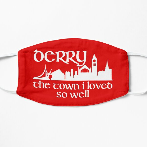 Derry City Ireland The Town I loved So Well. Flat Mask