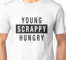 Young Scrappy and Hungry - Black Type on White Unisex T-Shirt