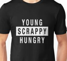 Young Scrappy and Hungry - White Type on Black Unisex T-Shirt