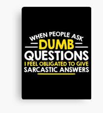 dumb question Canvas Print