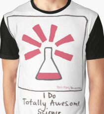 I do totally awesome science Graphic T-Shirt