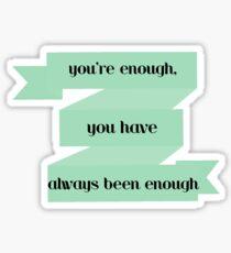 you're enough Sticker