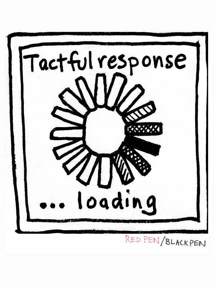 Tactful response by redpenblackpen