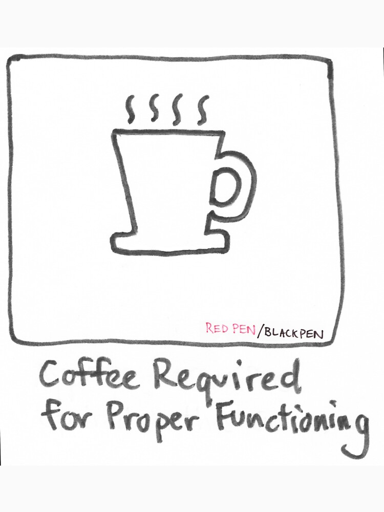 Coffee required by redpenblackpen