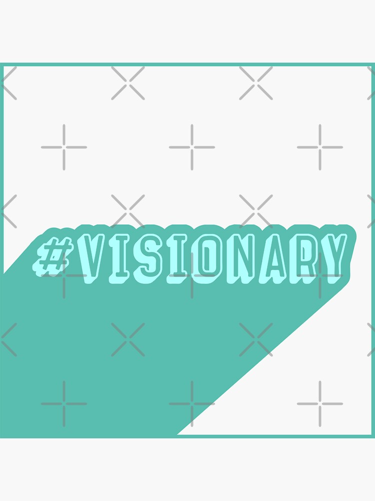 Hashtag Visionary by a-golden-spiral