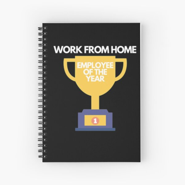Work from home employee of the year Spiral Notebook