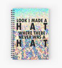 I Made A Hat Spiral Notebook