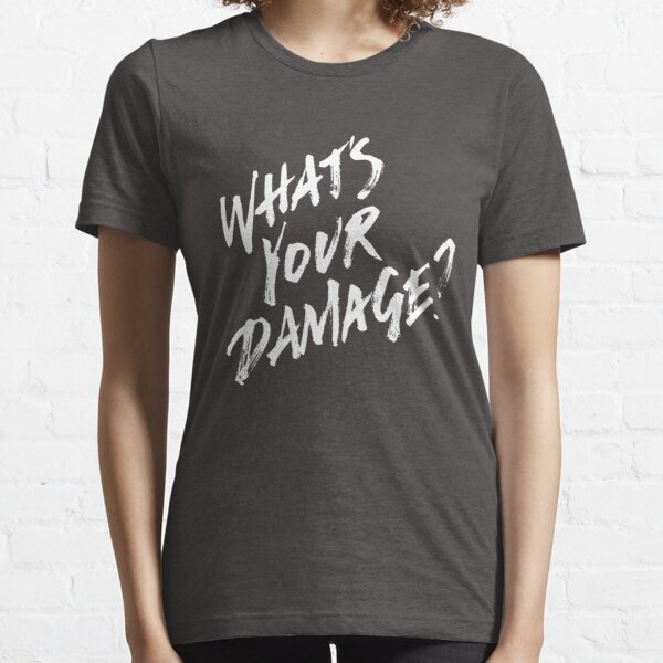 What's Your Damage? - White Text Essential T-Shirt