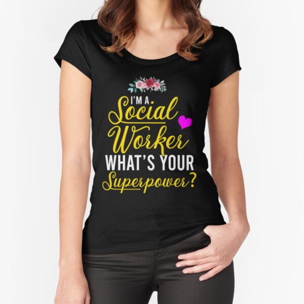 I'm a Social worker what's your SUPERPOWER? - Funny Social worker Gift Fitted Scoop T-Shirt