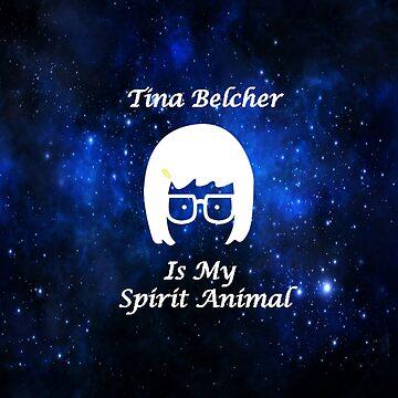 Tina Belcher  Is My Spirit Animal  by BigCrew
