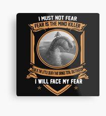 I must not fear Metal Print