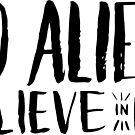 do aliens believe in me? by OnyxMayMay
