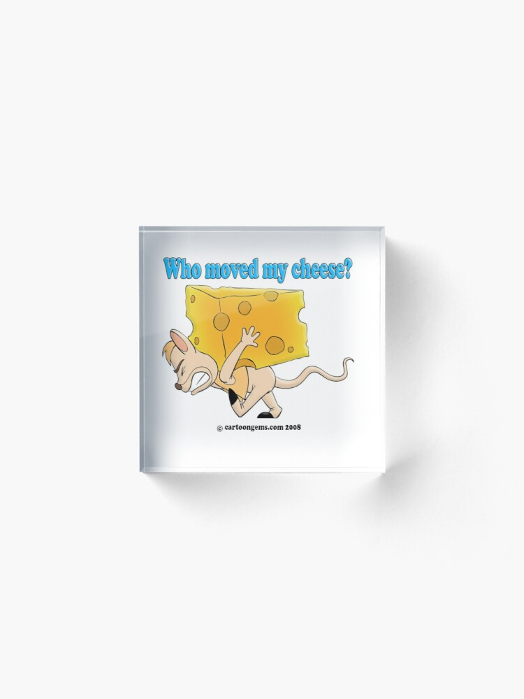 Alternate view of Who Moved My Cheese? Acrylic Block