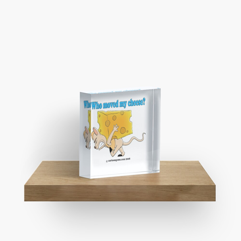 Who Moved My Cheese? Acrylic Block