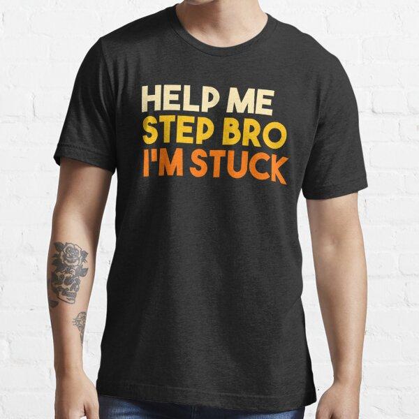 Aide-moi mon frère, je suis coincé T-shirt essentiel