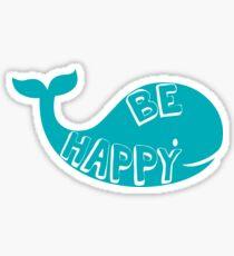 Sei glücklich - Whale Sticker