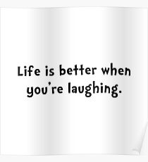 Life Better Laugh Poster