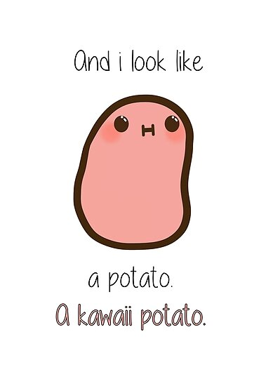 Quot A Kawaii Potato Quot Poster By Kimchisoup Redbubble