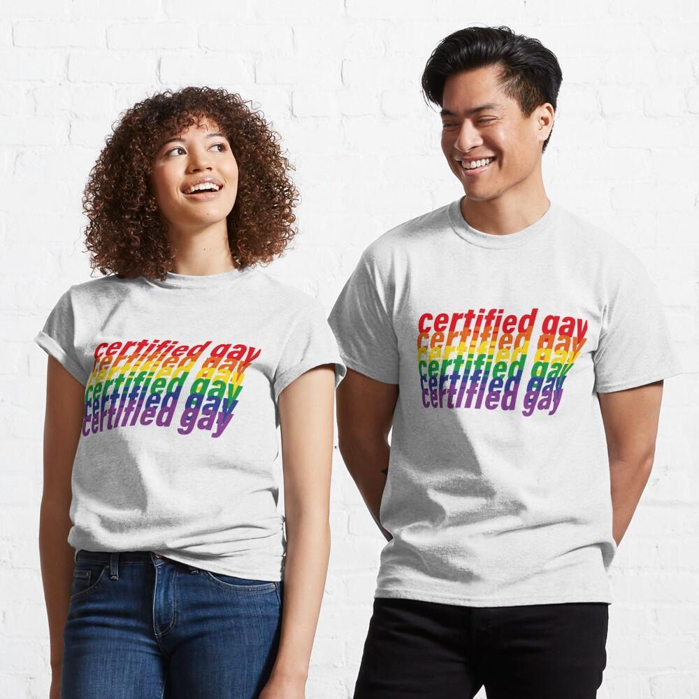 certified gay Classic T-Shirt