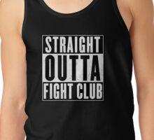 Fight club - Straight outta Fight club Tank Top