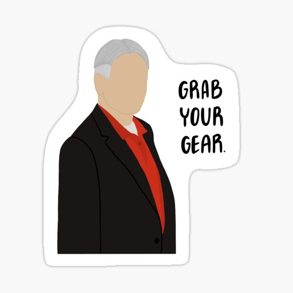 NCIS Gibbs Grab Your Gear Sticker