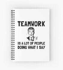 Teamwork Say Spiral Notebook