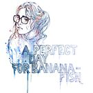 A Perfect Day for Bananafish by Hanna-Dora