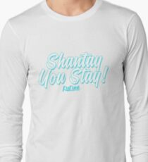 Shantay You Stay - RuPaul's Drag Race Long Sleeve T-Shirt