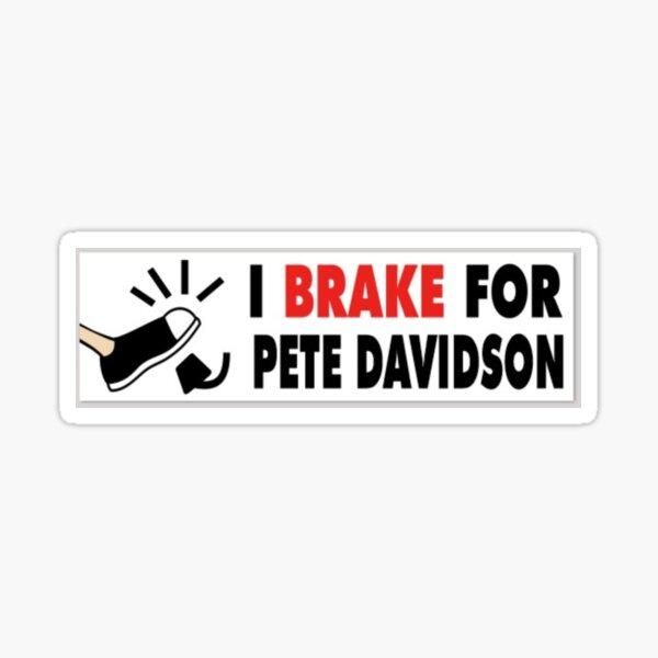 i brake for pete davidson Sticker