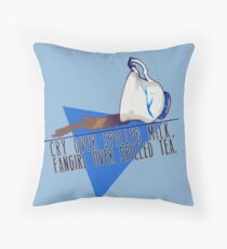 Don't cry over spilled milk. Throw Pillow