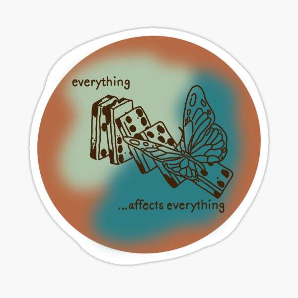 Everything Affects Everything Sticker Sticker