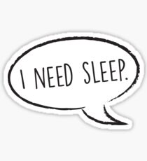 Thought Bubble: I need sleep Sticker