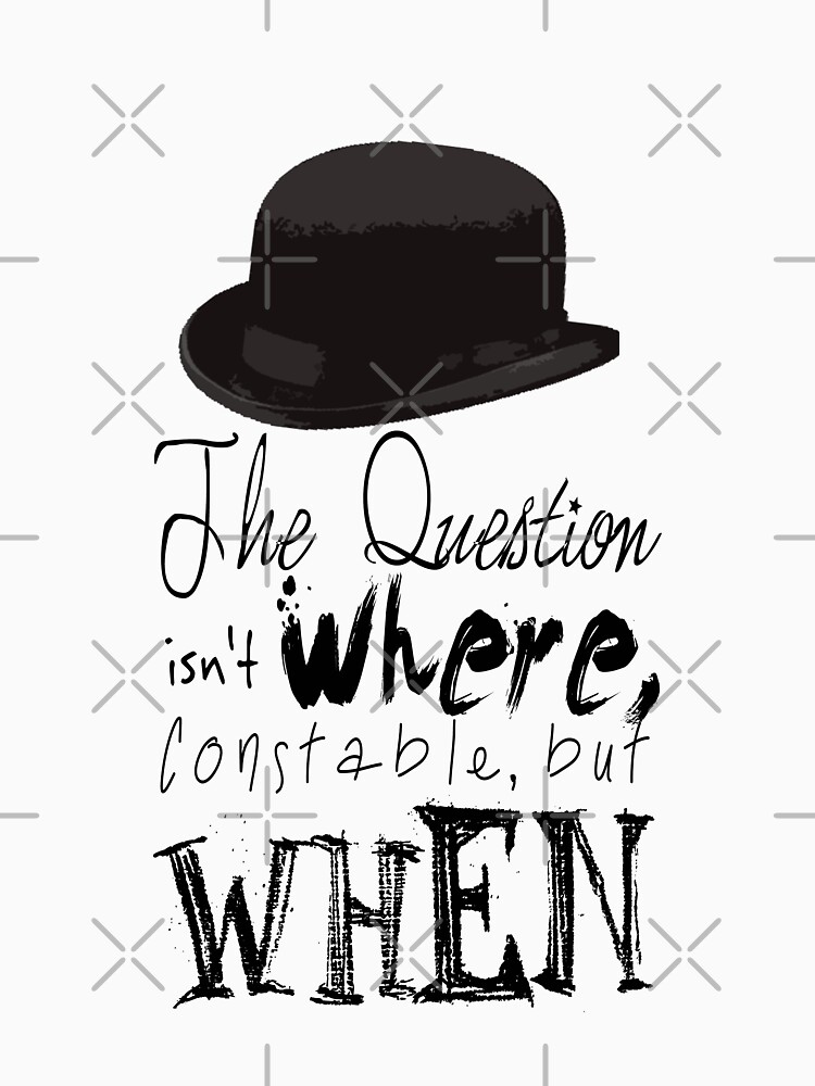 The question isn't where Constable, but when.   Unisex T-Shirt