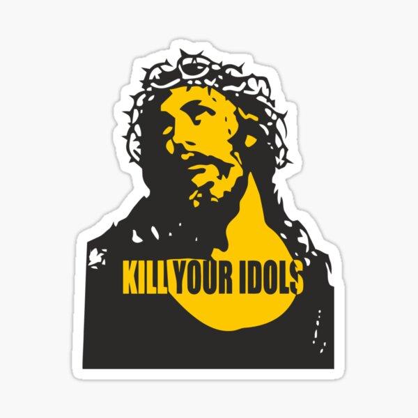 Kill Your Idols Worn By Guns n Roses Sticker