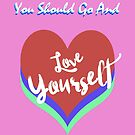 Love Yourself by Caffrin25