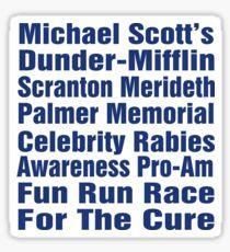 Micheal Scott's Dunder-Mifflin Scranton Meredith Palmer Memorial Celebrity Rabies Awareness Pro-Am Fun Run Race For The Cure Sticker