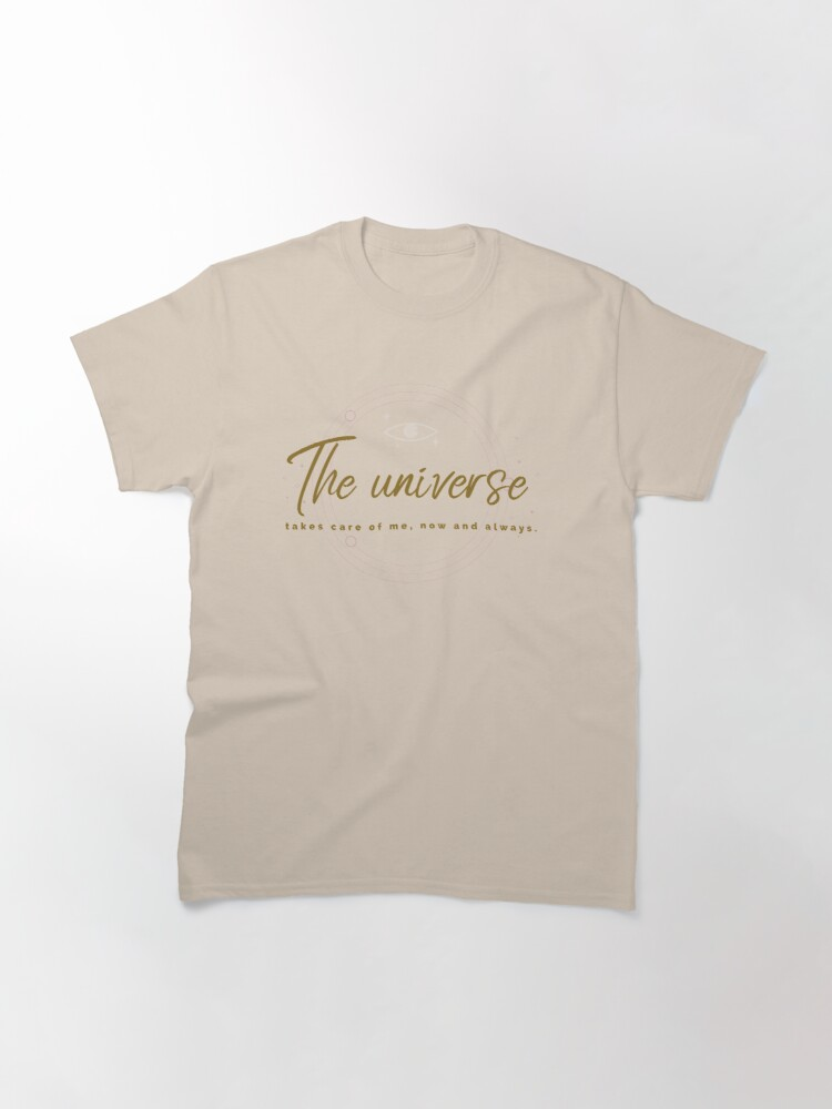 Alternate view of The universe takes care of me Classic T-Shirt