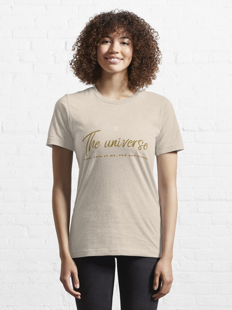 Alternate view of The universe takes care of me Essential T-Shirt